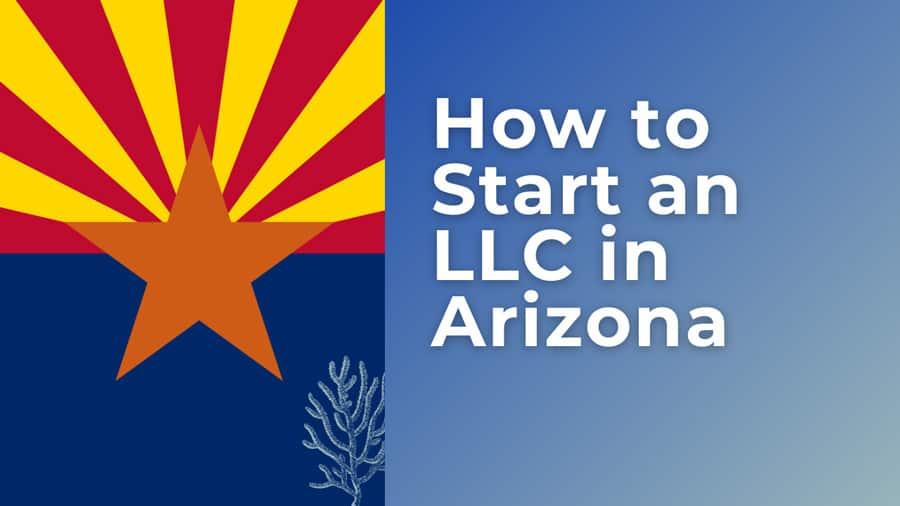 How-to-start-an-LLC-in-Arizona