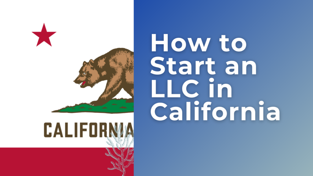 How-to-start-an-LLC-in-California