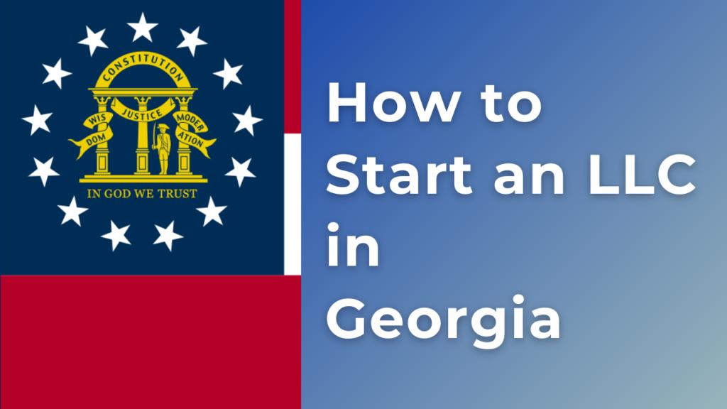 How-to-start-an-LLC-in-Georgia