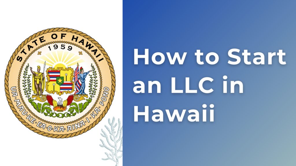 How to start an LLC in Hawaii