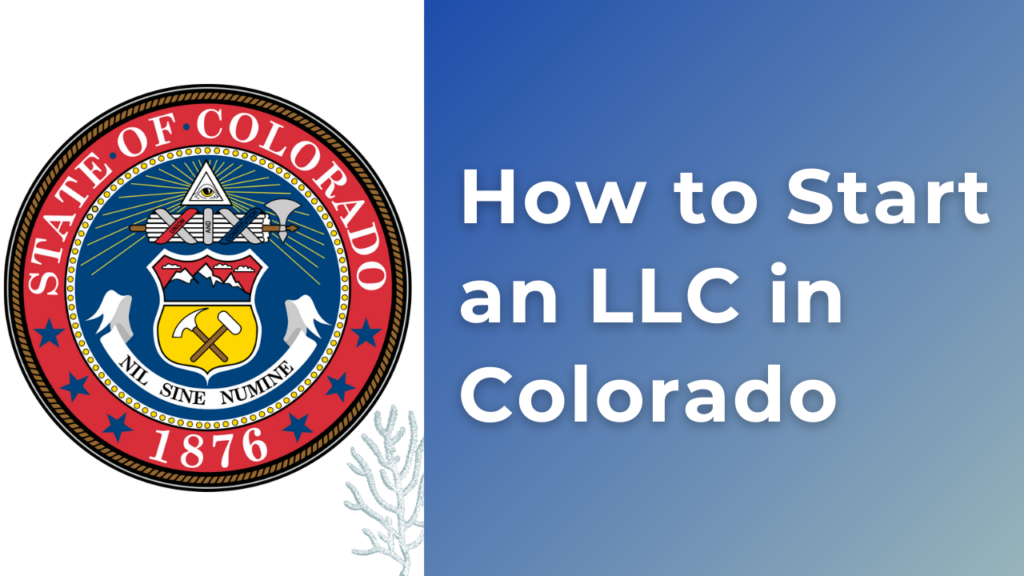 How to Start an LLC in Colorado