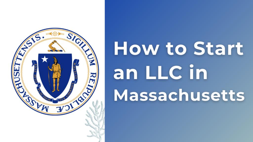 How-to-start-an-LLC-in-Massachusetts