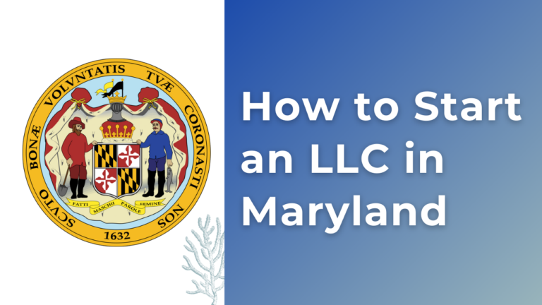 How to Start an LLC in Maryland