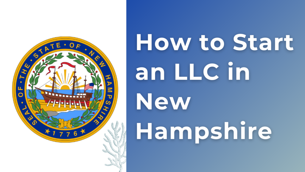 How-to-Start-an-LLC-in-New-Hampshire