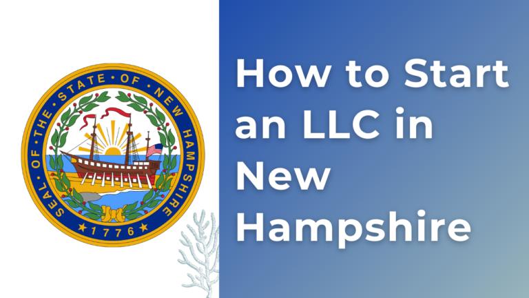 How to Start an LLC in New Hampshire