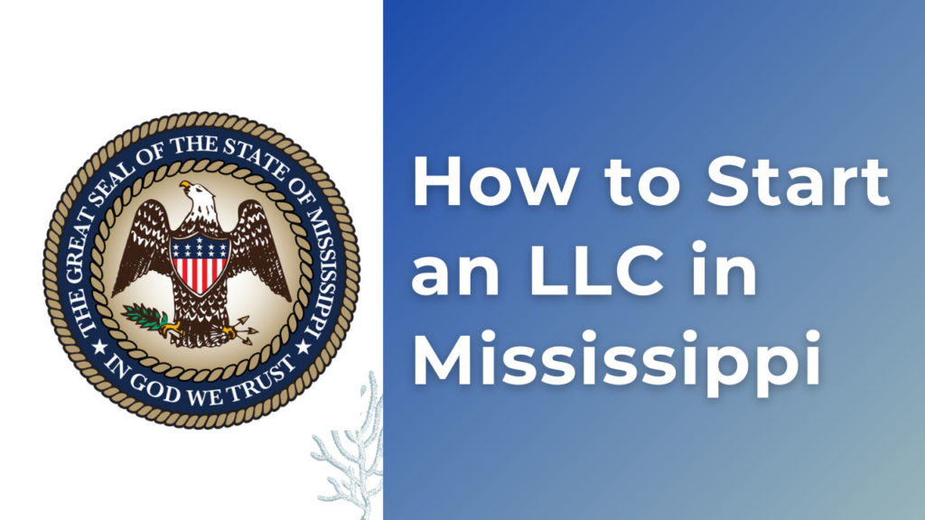 How to Start an LLC in Mississippi