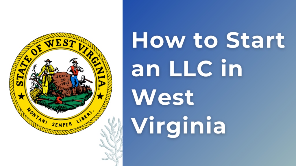 How-to-Start-an-LLC-in-West-Virginia