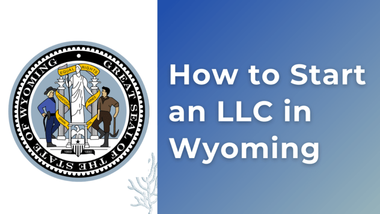 How to Start an LLC in Wyoming