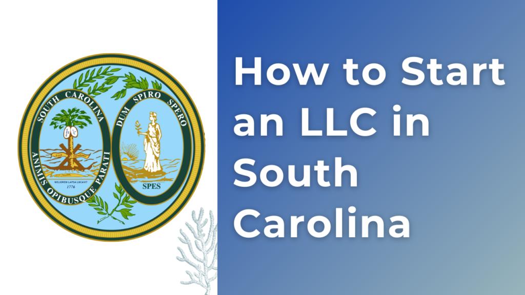 How to start an LLC in South Carolina