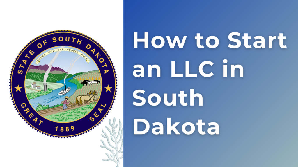 How to start an LLC in South Dakota