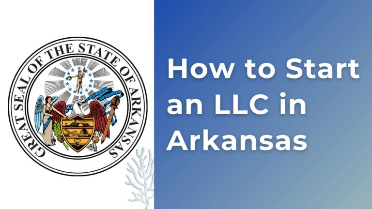 How to Start an LLC in Arkansas