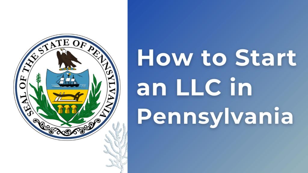 How to start an LLC in Pennsylvania